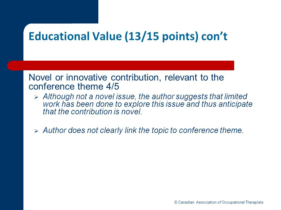 Educational Value (13/15 points) cont Novel or innovative contribution, relevant to the conference theme 4/5 Although not a novel issue, the author su