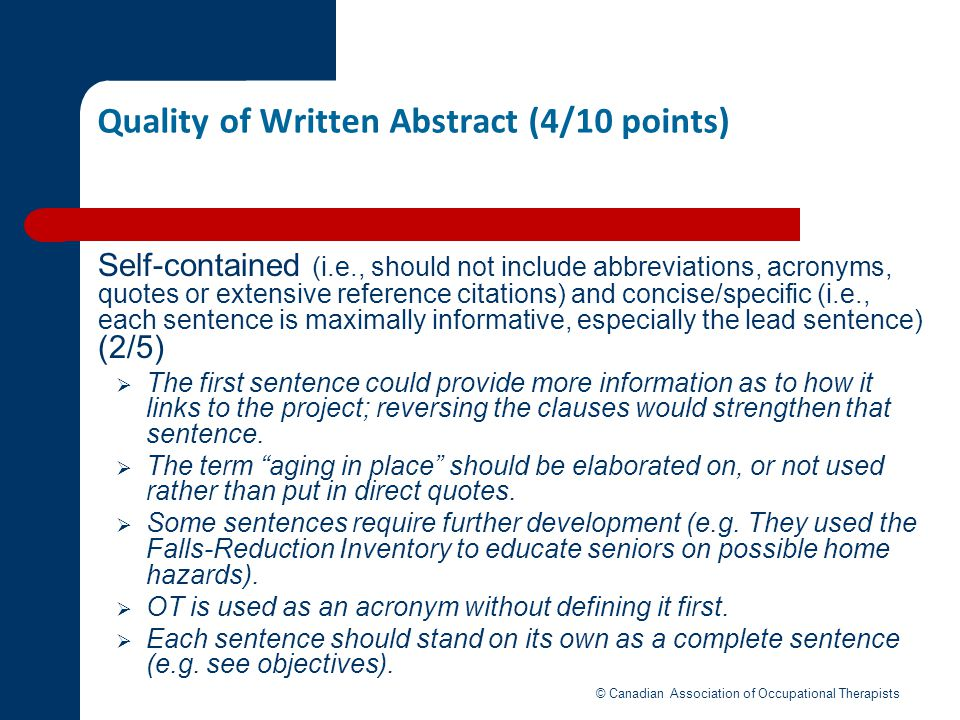 Quality of Written Abstract (4/10 points) Self-contained (i.e., should not include abbreviations, acronyms, quotes or extensive reference citations) a