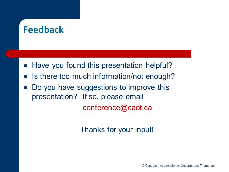 Feedback Have you found this presentation helpful? Is there too much information/not enough? Do you have suggestions to improve this presentation? If