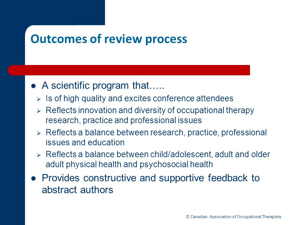 Outcomes of review process A scientific program that….. Is of high quality and excites conference attendees Reflects innovation and diversity of occup