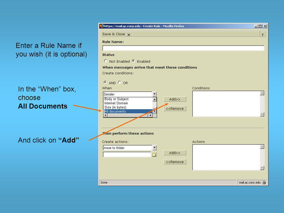 Enter a Rule Name if you wish (it is optional) In the When box, choose All Documents And click on Add