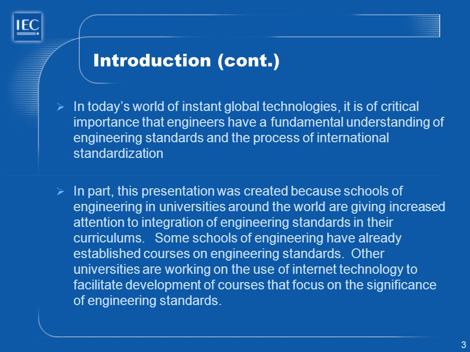 3 Introduction (cont.) In todays world of instant global technologies, it is of critical importance that engineers have a fundamental understanding of