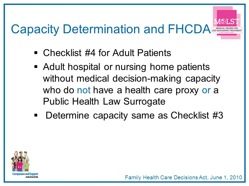 40 Capacity Determination and FHCDA Checklist #4 for Adult Patients Adult hospital or nursing home patients without medical decision-making capacity w