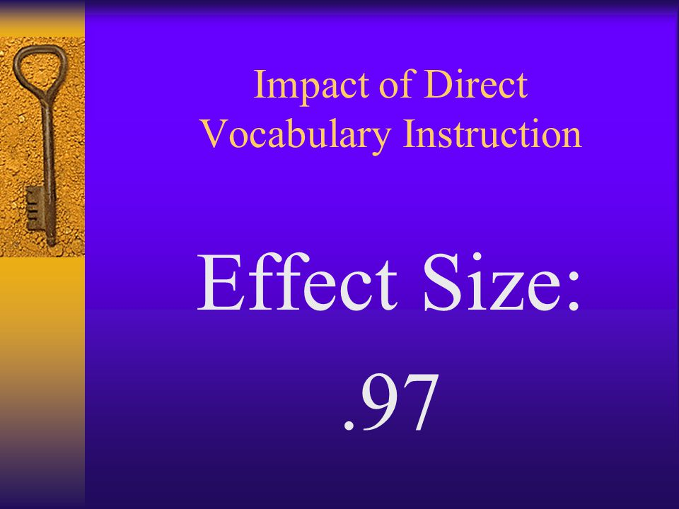 Impact of Direct Vocabulary Instruction Effect Size:.97
