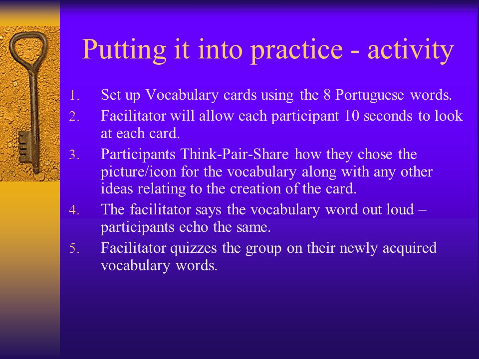 Putting it into practice - activity 1. Set up Vocabulary cards using the 8 Portuguese words.