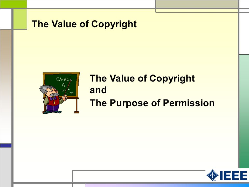 The Value of Copyright The Purpose of Permission The Value of Copyright and