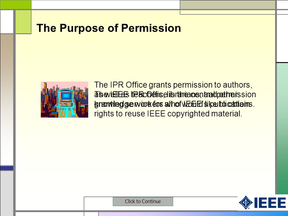The IEEE IPR Office is the central permission granting service for all of IEEEs publications.