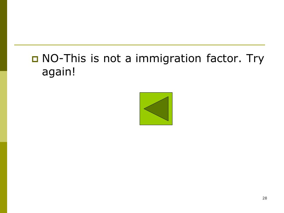 Yes. This is one of the factors influencing immigration. 27