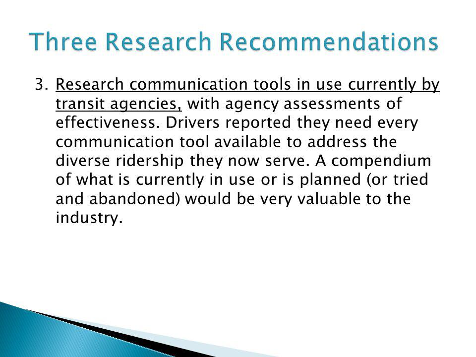 3.Research communication tools in use currently by transit agencies, with agency assessments of effectiveness.
