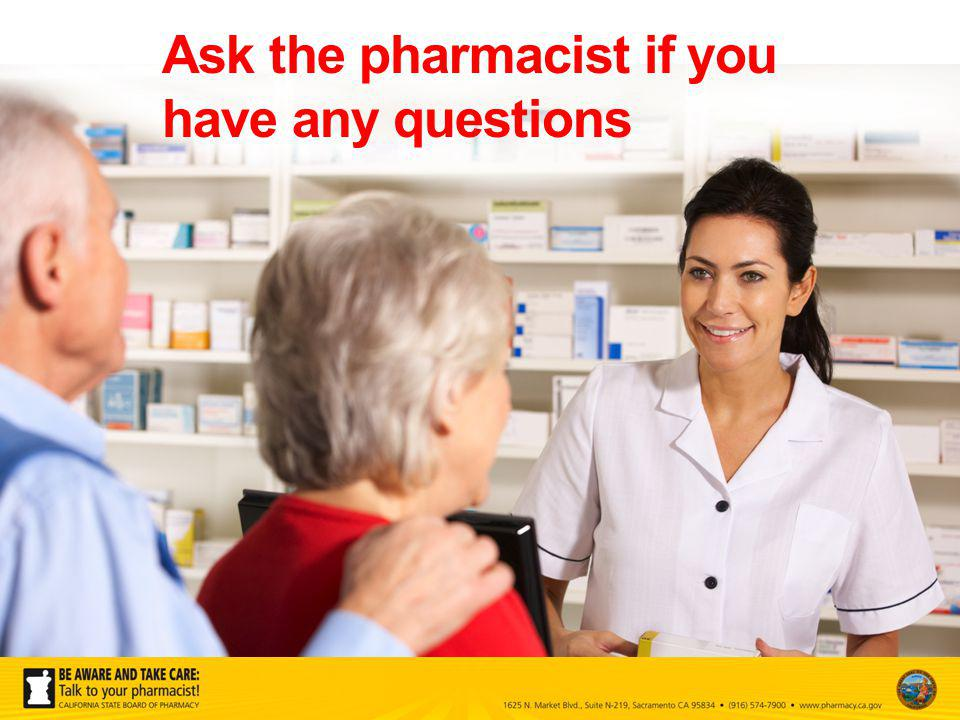 Ask the pharmacist if you have any questions