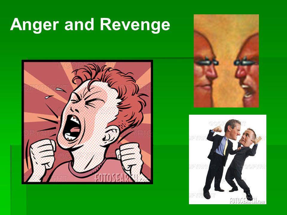 Anger and Revenge