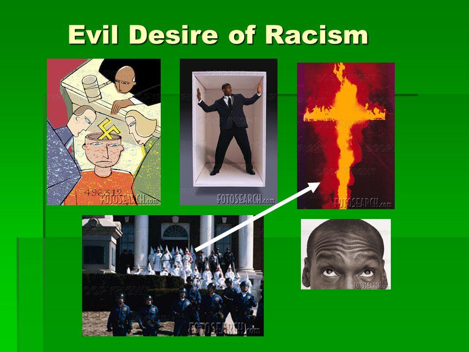 Evil Desire of Racism