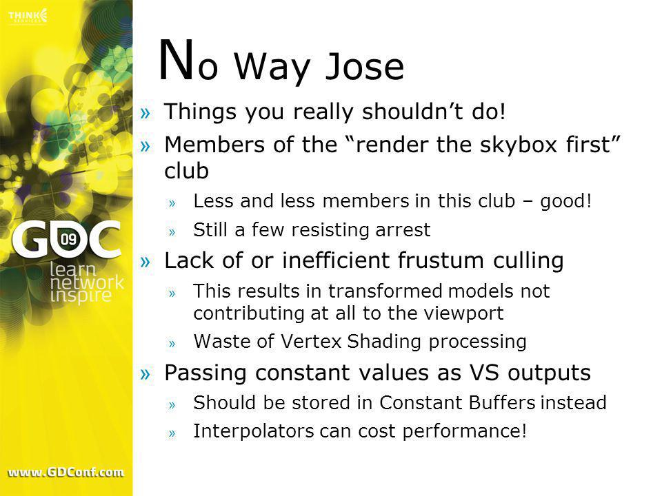 N o Way Jose »Things you really shouldnt do! »Members of the render the skybox first club » Less and less members in this club – good! » Still a few r