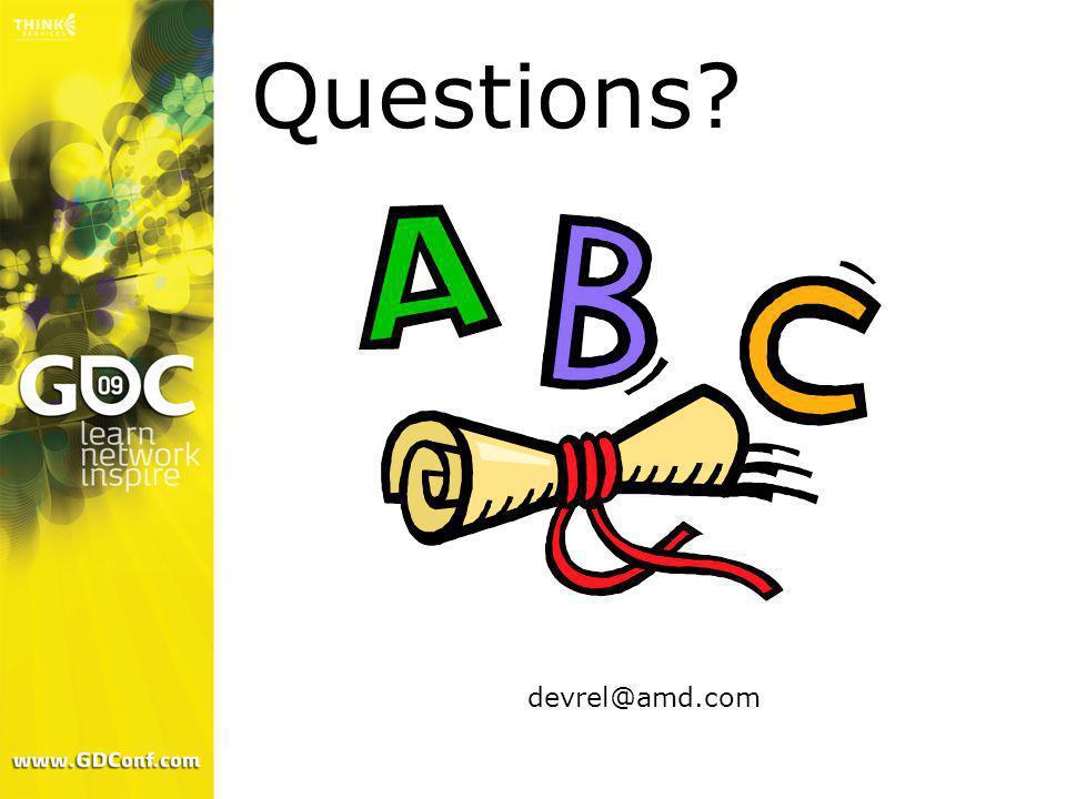 Questions? devrel@amd.com