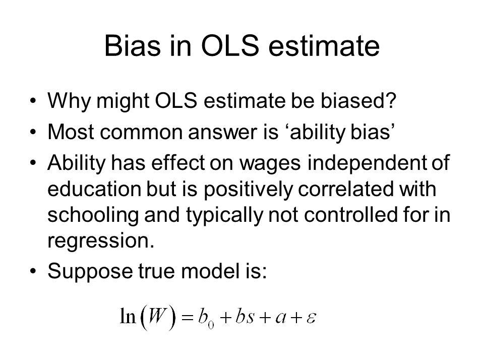 Bias in OLS estimate Why might OLS estimate be biased.