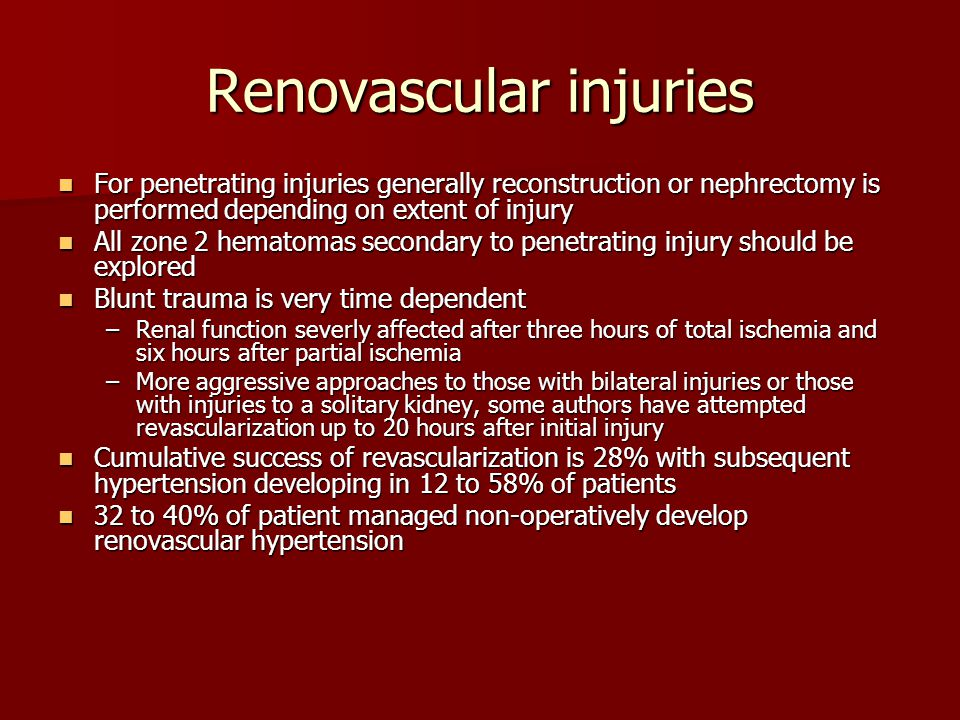 Renovascular injuries For penetrating injuries generally reconstruction or nephrectomy is performed depending on extent of injury For penetrating inju