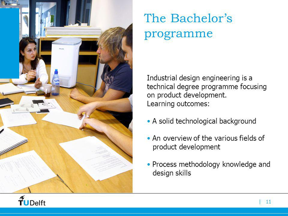 |11 Industrial design engineering is a technical degree programme focusing on product development. Learning outcomes: A solid technological background