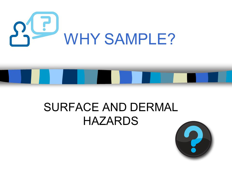 A DERMAL EXPOSURE REDUCTION PROGRAM DETECTION of skin and surface contaminants.