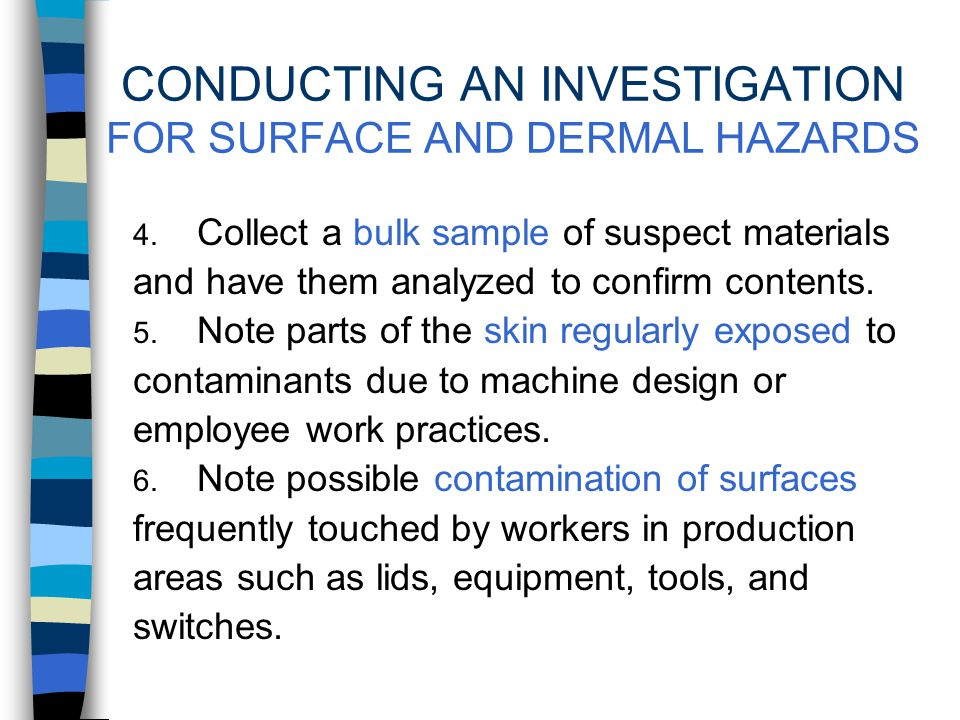 CONDUCTING AN INVESTIGATION FOR SURFACE AND DERMAL HAZARDS 1.