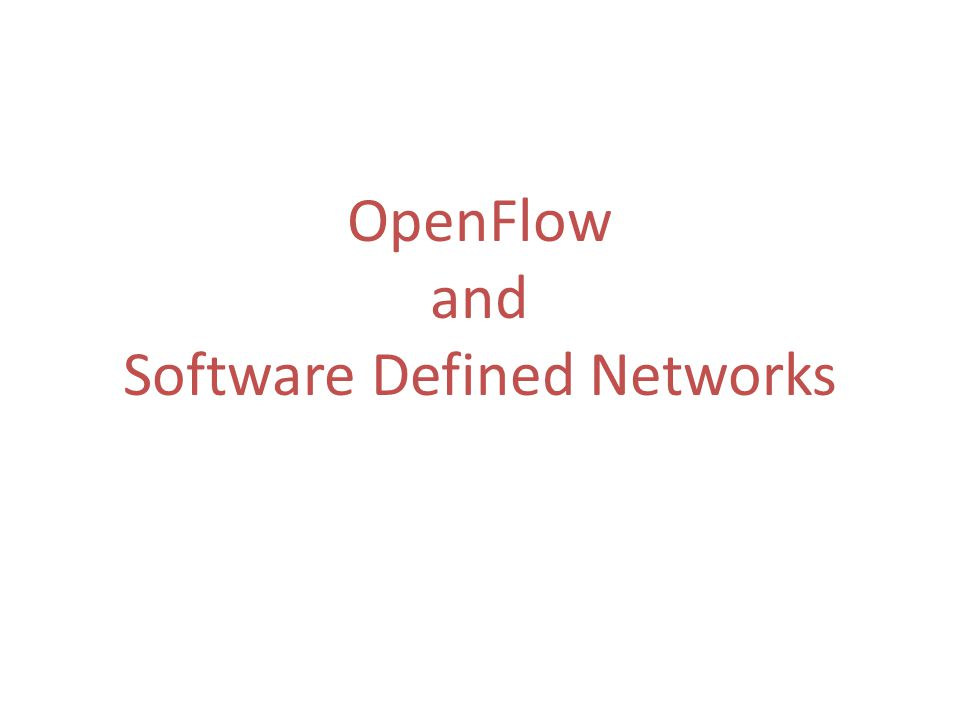 OpenFlow and Software Defined Networks
