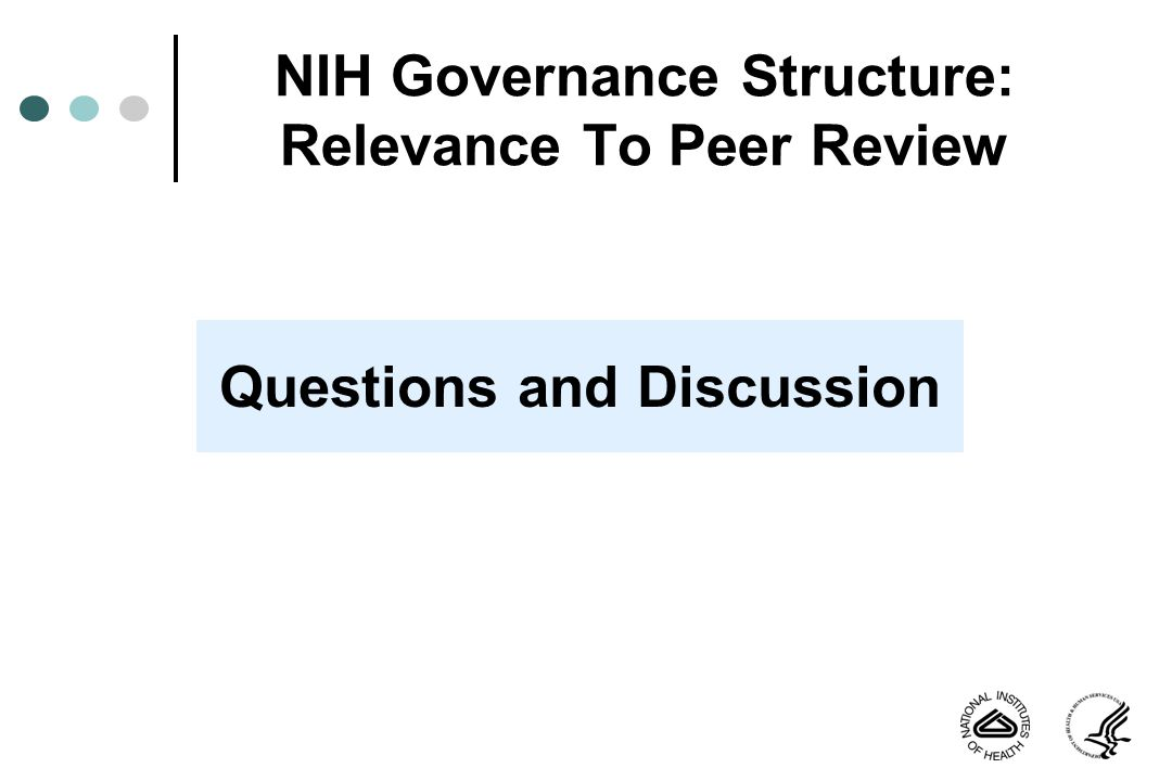 NIH Governance Structure: Relevance To Peer Review Questions and Discussion