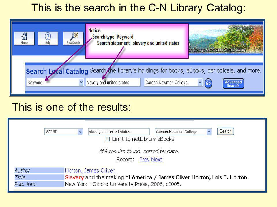 This is the search in the C-N Library Catalog: This is one of the results: