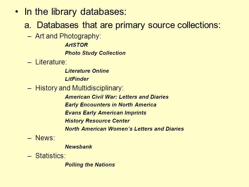In the library databases: a.
