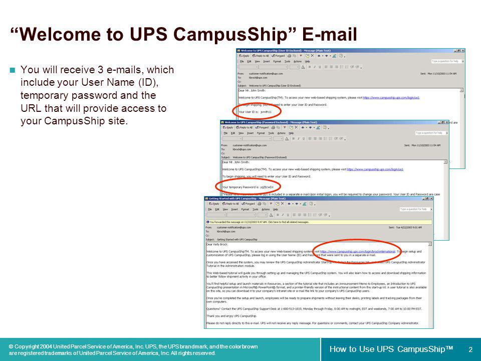 2 How to Use UPS CampusShip © Copyright 2004 United Parcel Service of America, Inc.