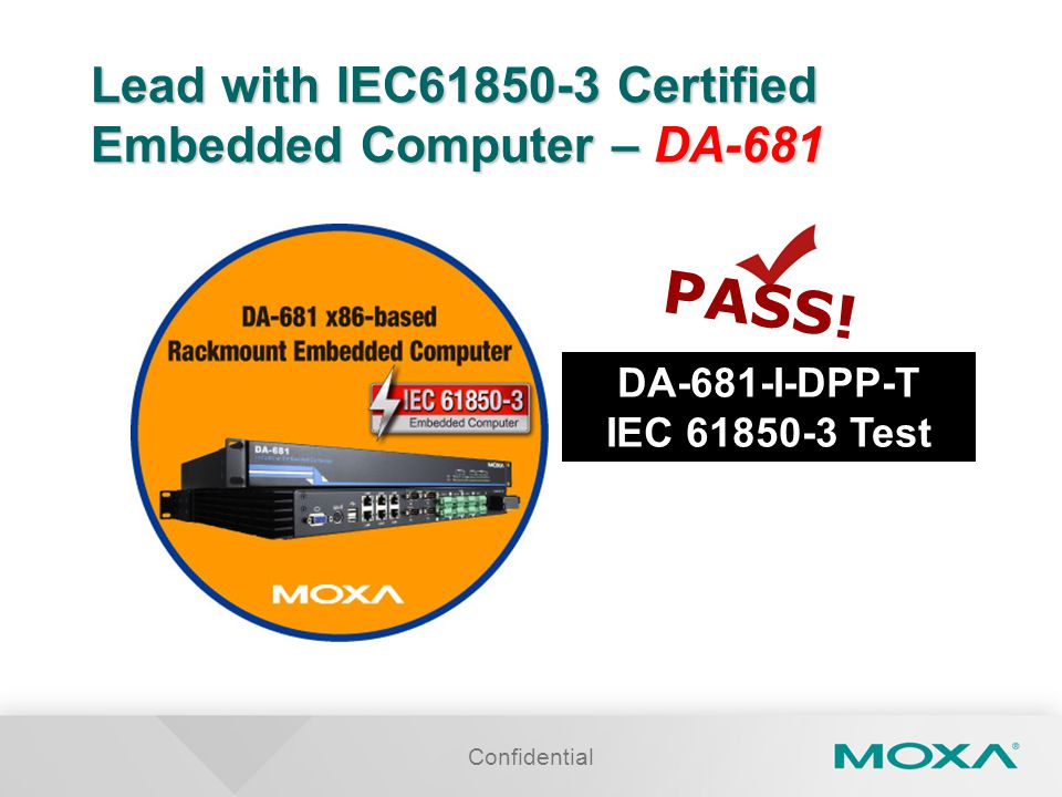 Confidential Lead with IEC61850-3 Certified Embedded Computer – DA-681 DA-681-I-DPP-T IEC 61850-3 Test PASS!