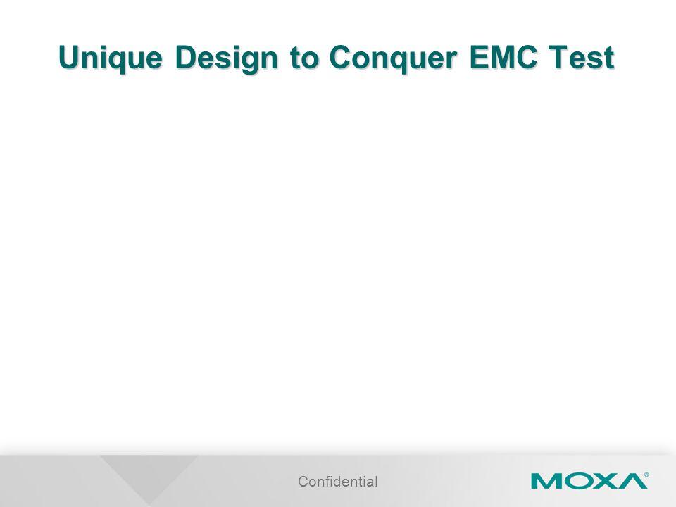 Confidential Unique Design to Conquer EMC Test