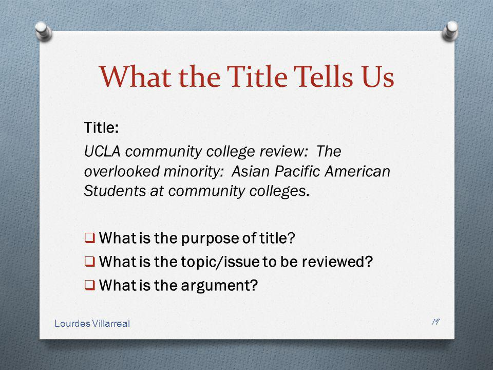 What the Title Tells Us Title: UCLA community college review: The overlooked minority: Asian Pacific American Students at community colleges. What is