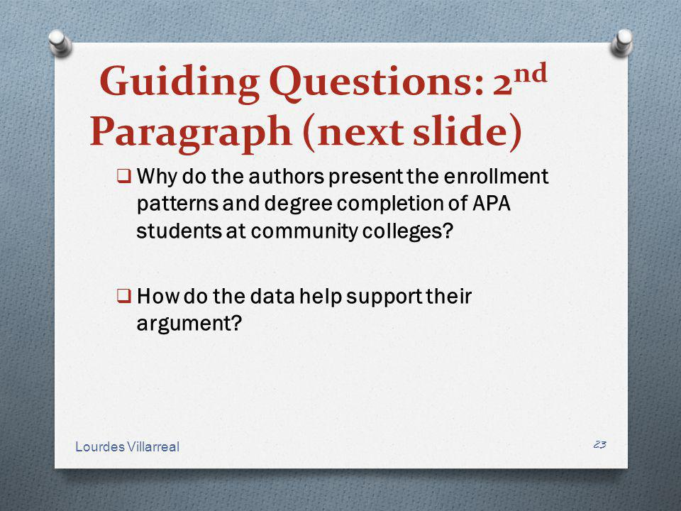 Guiding Questions: 2 nd Paragraph (next slide) Why do the authors present the enrollment patterns and degree completion of APA students at community c