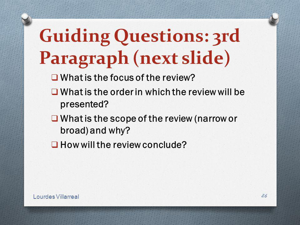 Guiding Questions: 3rd Paragraph (next slide) What is the focus of the review? What is the order in which the review will be presented? What is the sc