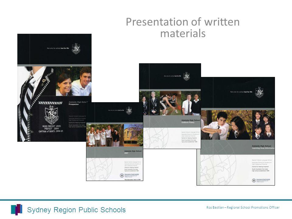 Sydney Region Public Schools Ros Bastian – Regional School Promotions Officer Presentation of written materials