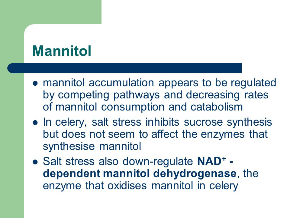 Mannitol mannitol accumulation appears to be regulated by competing pathways and decreasing rates of mannitol consumption and catabolism In celery, sa