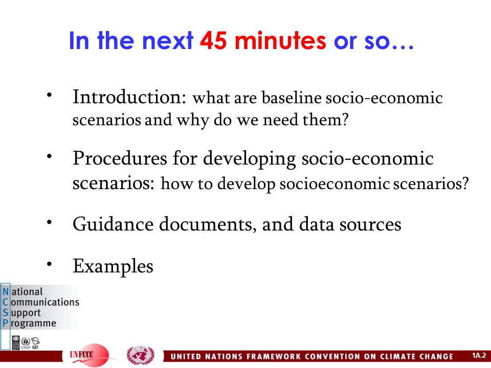 1A.13 Procedures for developing socio-economic scenarios: develop narrative storylines Qualitative and holistic portraits of the general structure and values of society; Conditions resulting from economic and social policies, human reproduction, occupations, and use of energy and technology; Major national and regional development policy and plans to be consulted; Stakeholders to be widely engaged