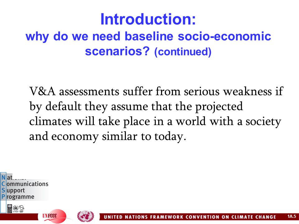 1A.6 Features about the socio-economic future that have a bearing on our response to climate change.