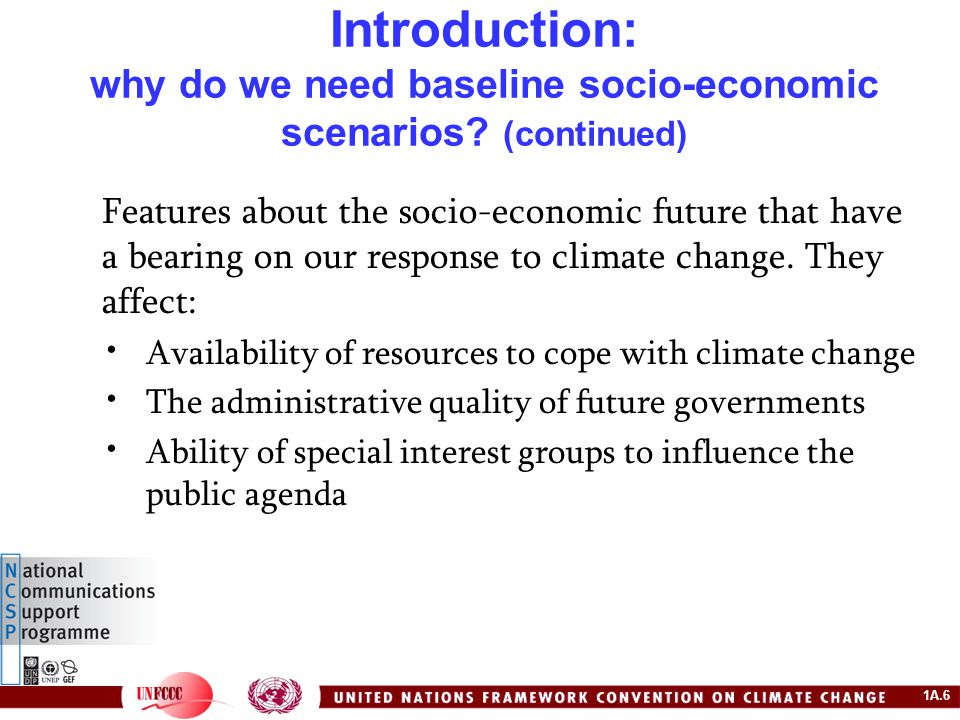 1A.7 Interactions between society/economy and climate impacts and adaptation is that socio-economic developments can make the world more or less vulnerable to the impacts of climate change.