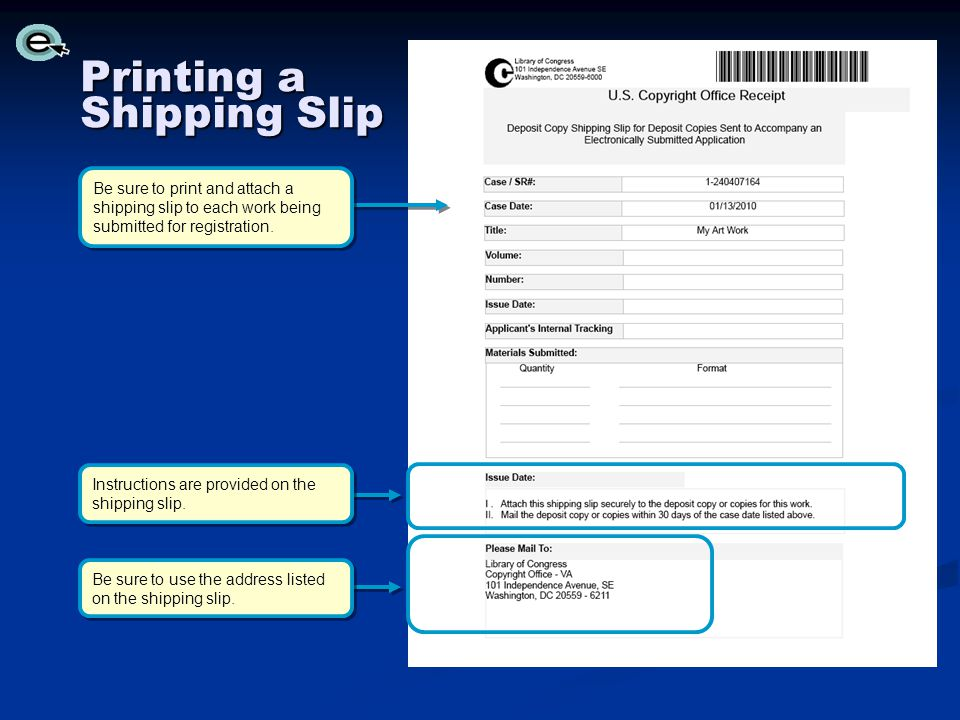 Be sure to print and attach a shipping slip to each work being submitted for registration.