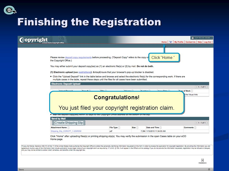 Finishing the Registration Congratulations.You just filed your copyright registration claim.