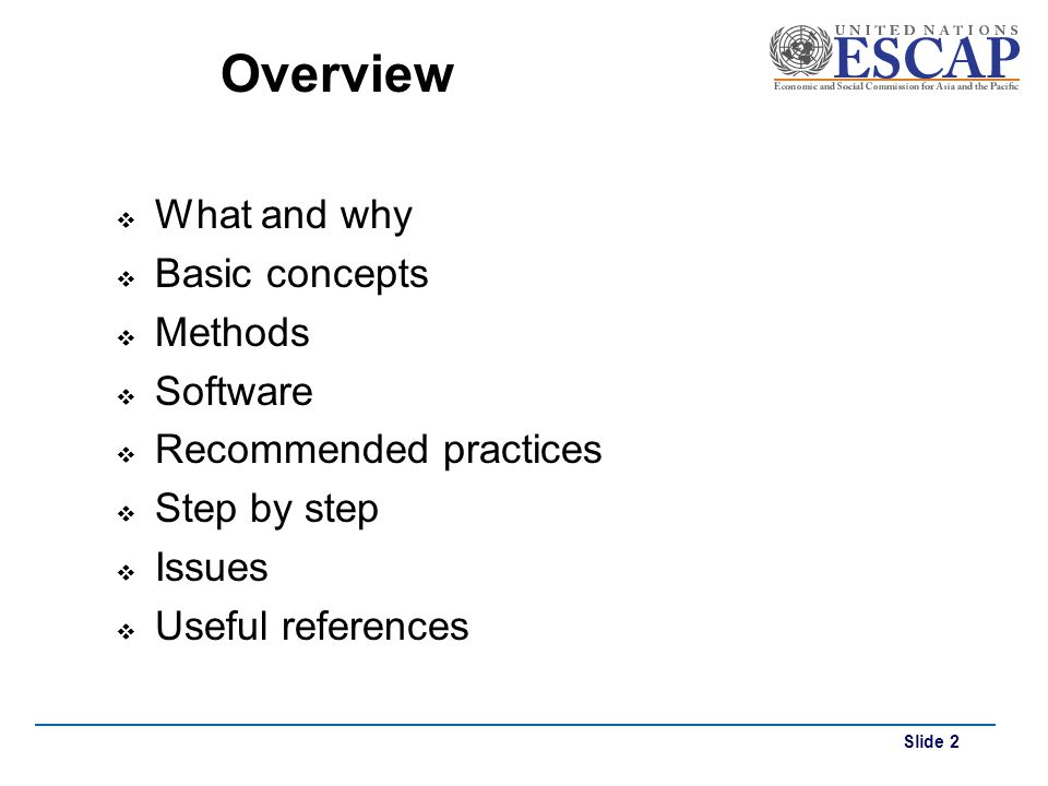 Slide 2 Overview What and why Basic concepts Methods Software Recommended practices Step by step Issues Useful references