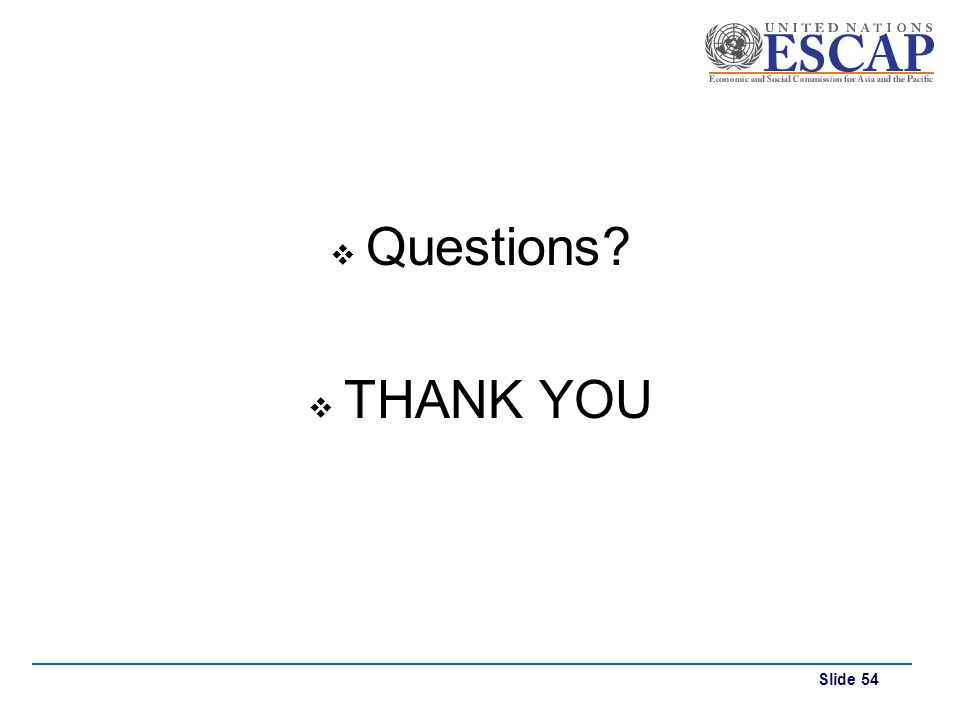 Slide 54 Questions? THANK YOU