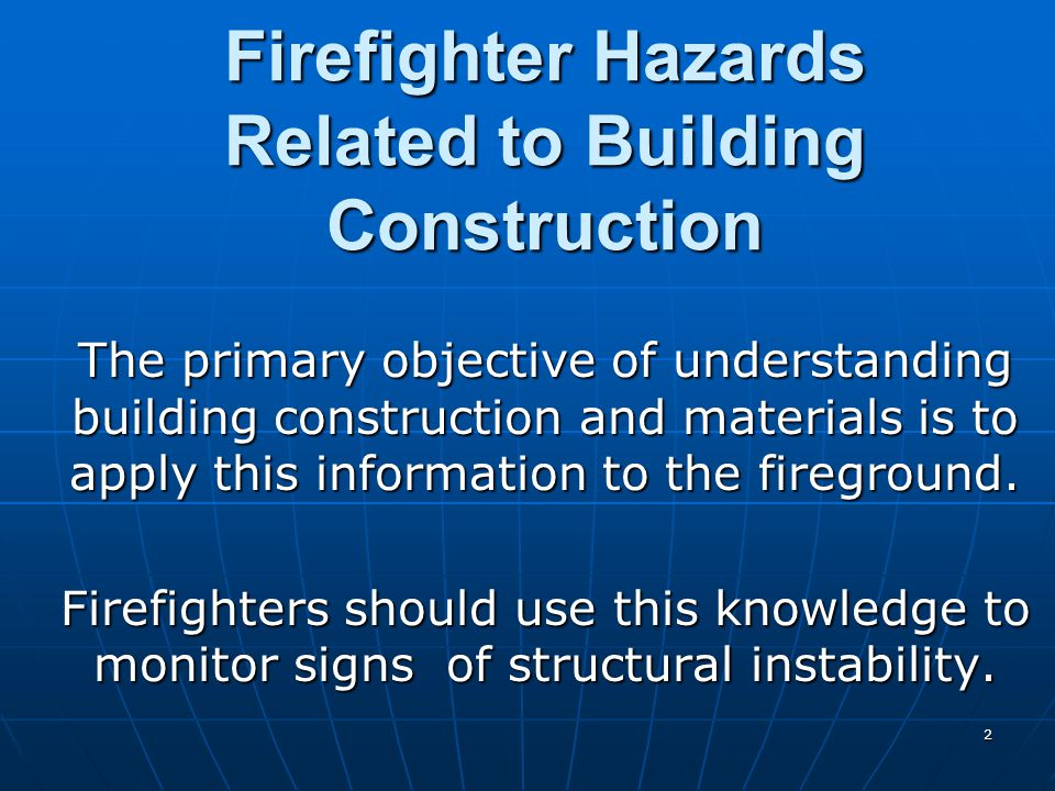 23 WRAP-UP Firefighters must know and understand building construction.