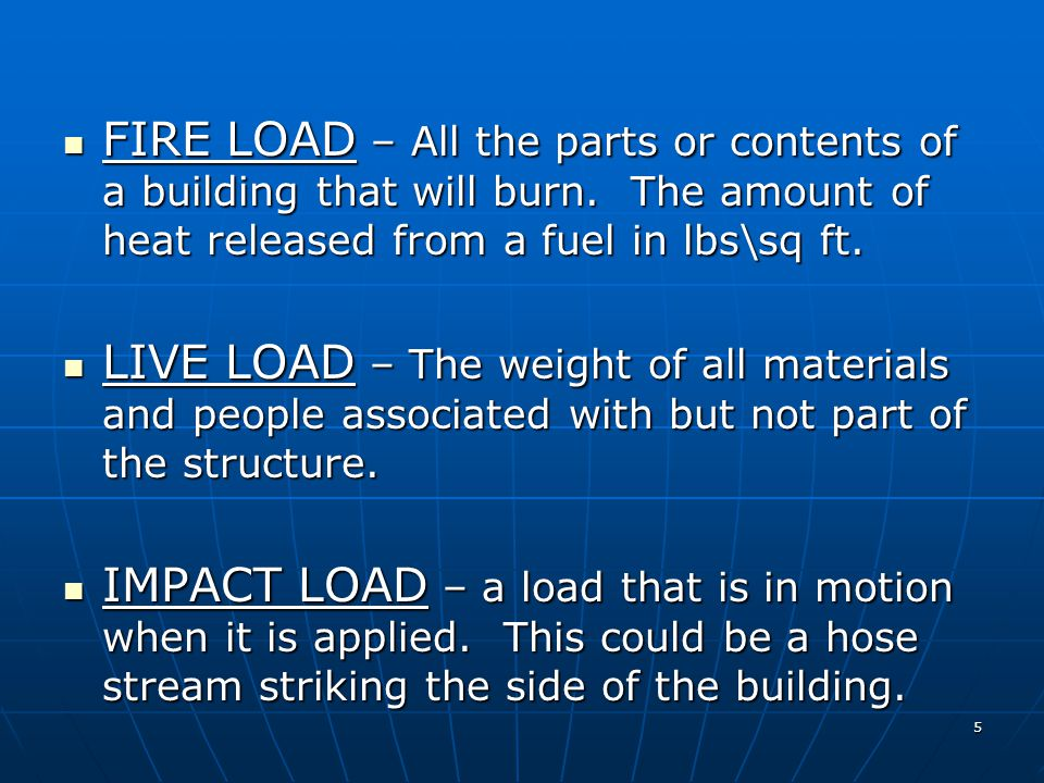 6 AXIAL LOAD – A load padding through the center of the mass of the supporting element, perpendicular to its cross section.