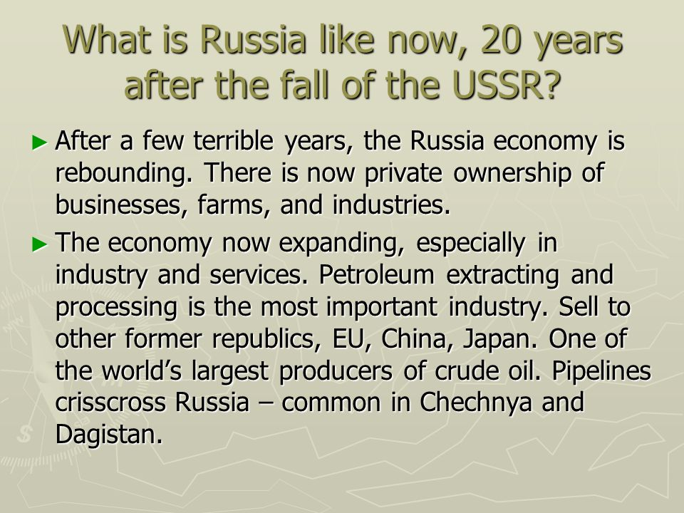 What is Russia like now, 20 years after the fall of the USSR? After a few terrible years, the Russia economy is rebounding. There is now private owner