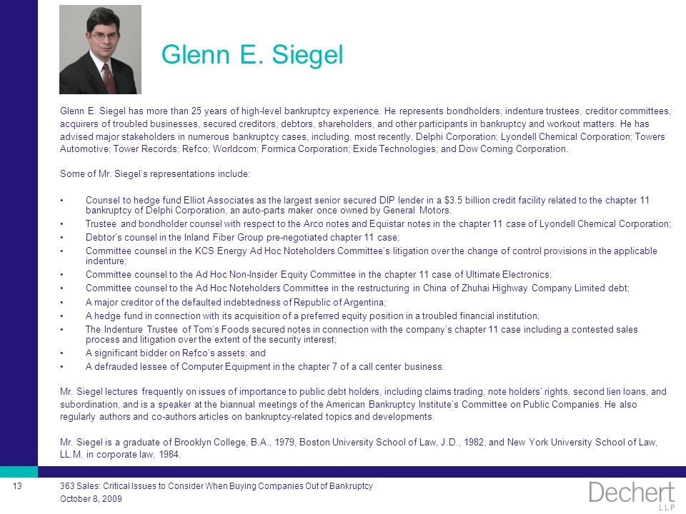 October 8, 2009 363 Sales: Critical Issues to Consider When Buying Companies Out of Bankruptcy 13 Glenn E.