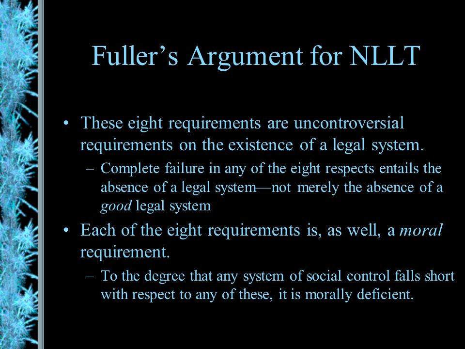 8 Ways to Fail to Make Law Fuller argues that the parable shows that law must, as a conceptual matter, in general be: –General; –Promulgated (publishe