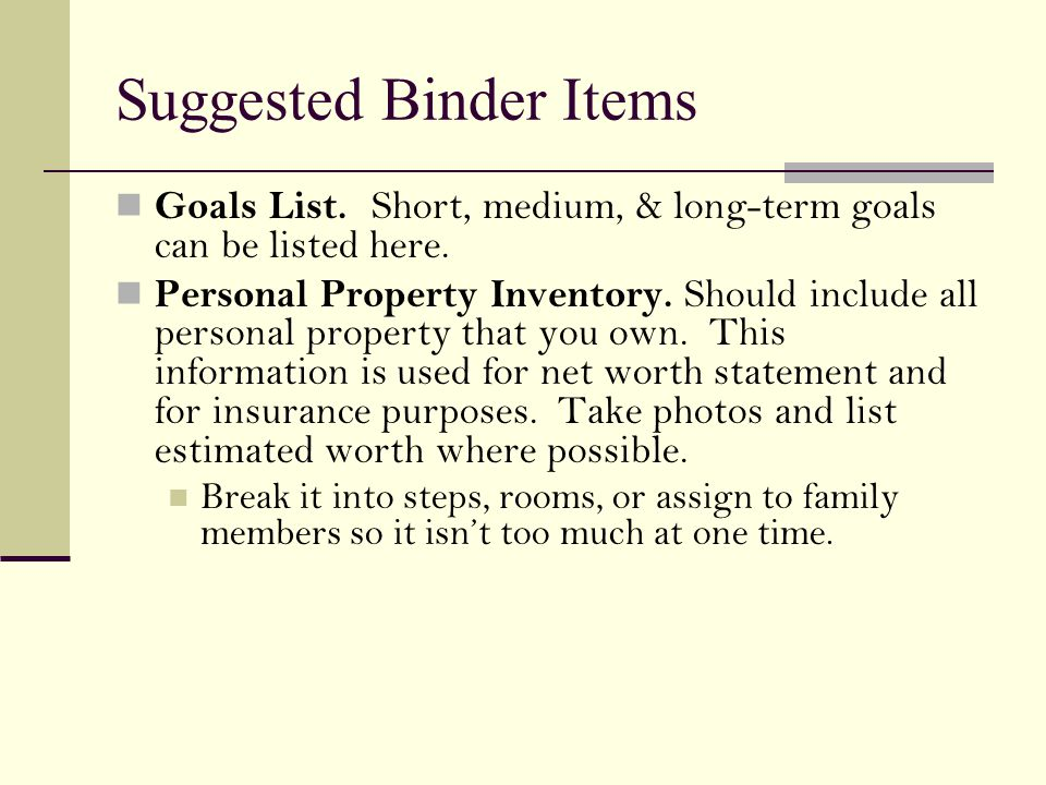 Suggested Binder Items Goals List. Short, medium, & long-term goals can be listed here.