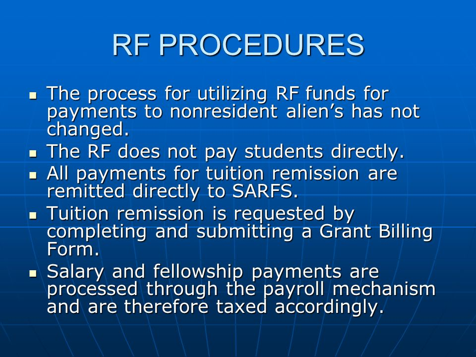 RF PROCEDURES The process for utilizing RF funds for payments to nonresident aliens has not changed.