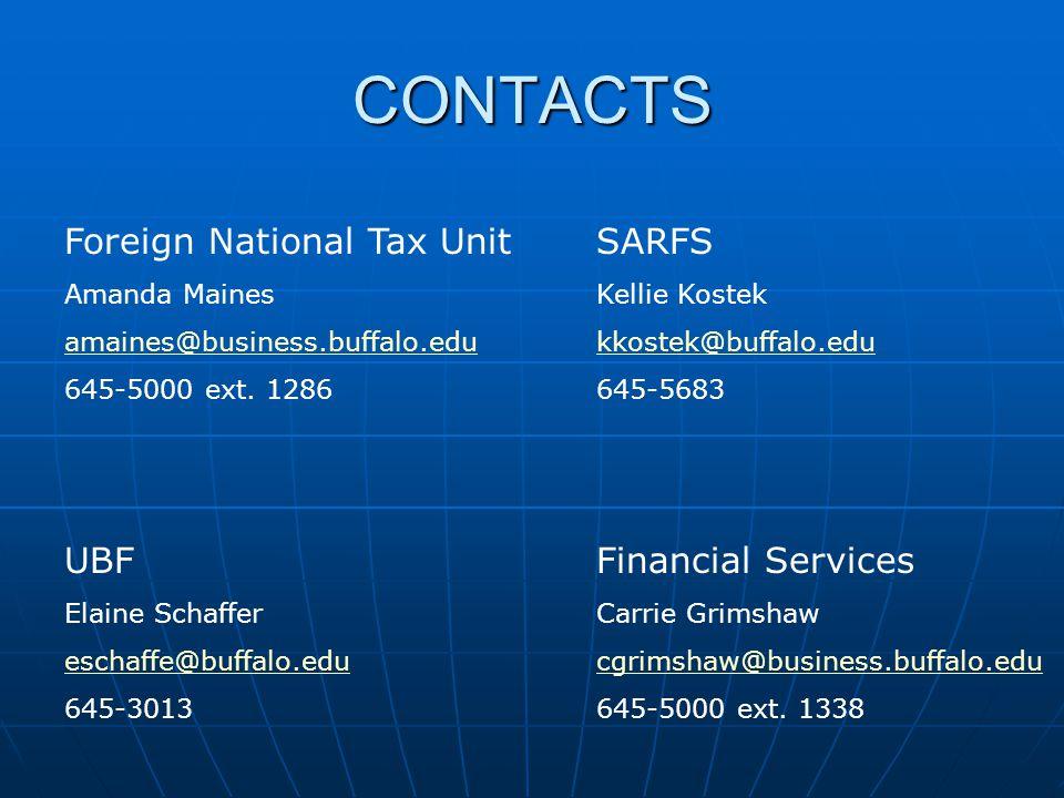 CONTACTS Foreign National Tax UnitSARFS Amanda MainesKellie Kostek amaines@business.buffalo.edukkostek@buffalo.edu 645-5000 ext.